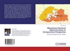 Copertina di Bhutanese Electoral Administration In Comparative Perspective