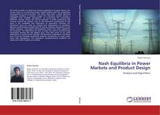 Bookcover of Nash Equilibria in Power Markets and Product Design