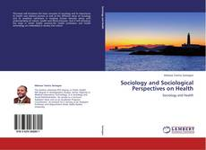 Copertina di Sociology and Sociological Perspectives on Health
