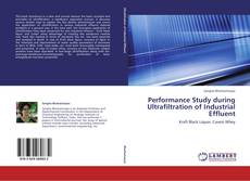 Bookcover of Performance Study during Ultrafiltration of Industrial Effluent