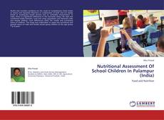 Bookcover of Nutritional Assessment Of  School Children In Palampur (India)