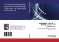 Bookcover of Seeing Like a State vs. Seeing Like a Local Community