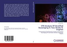Bookcover of CFD Analysis Of Stratified Scavenging In Two Stroke IC Engines