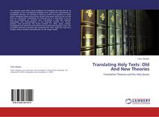 Bookcover of Translating Holy Texts: Old And New Theories