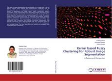 Couverture de Kernel based Fuzzy Clustering for Robust Image Segmentation