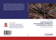 Bookcover of A Critique of the Accountability of NGOs in Fundraising in Ireland