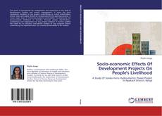 Bookcover of Socio-economic Effects Of Development Projects On People's Livelihood