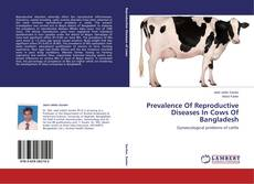 Bookcover of Prevalence Of Reproductive Diseases In Cows Of Bangladesh