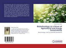 Bookcover of Biotechnology as a Driver of Agricultural and Energy Sustainability