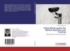 Portada del libro de A Real World system for Motion Detection and Tracking