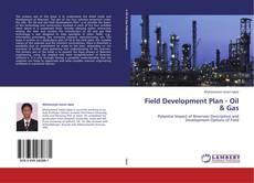 Bookcover of Field Development Plan - Oil & Gas