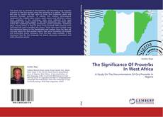 Portada del libro de The Significance Of Proverbs In West Africa