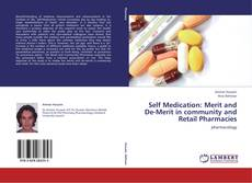 Bookcover of Self Medication: Merit and De-Merit in community and Retail Pharmacies