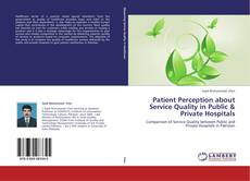 Patient Perception about Service Quality in Public & Private Hospitals的封面