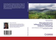 Bookcover of Education/Income Influences of Mothers on Children's Schooling