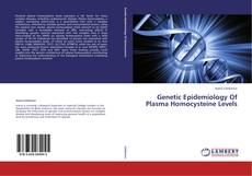 Bookcover of Genetic Epidemiology Of Plasma Homocysteine Levels