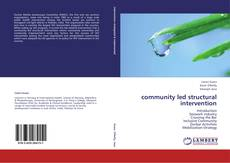 Bookcover of community led structural intervention