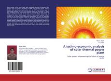 Bookcover of A techno-economic analysis of solar thermal power plant