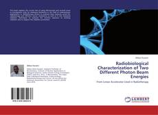 Couverture de Radiobiological Characterization of Two Different Photon Beam Energies