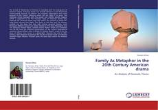 Buchcover von Family As Metaphor in the 20th Century American drama
