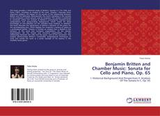 Bookcover of Benjamin Britten and Chamber Music: Sonata for Cello and Piano, Op. 65