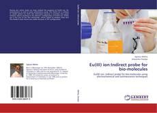 Bookcover of Eu(III) ion:Indirect probe for bio-molecules