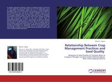 Bookcover of Relationship Between Crop Management Practices and Seed Quality