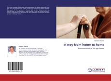 Bookcover of A way from home to home