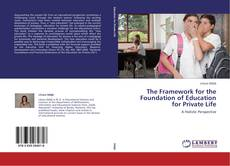 Bookcover of The Framework for the Foundation of Education for Private Life