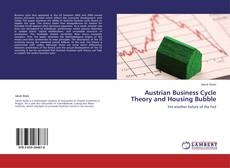 Bookcover of Austrian Business Cycle Theory and Housing Bubble