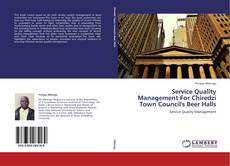 Service Quality Management For Chiredzi Town Council's Beer Halls kitap kapağı