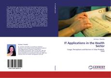 Bookcover of IT Applications in the Health Sector