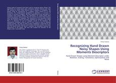 Copertina di Recognizing Hand Drawn Noisy Shapes Using Moments Descriptors