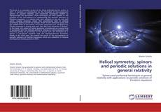 Helical symmetry, spinors and periodic solutions in general relativity kitap kapağı