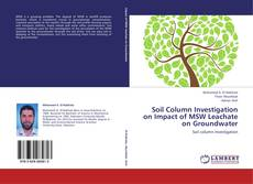 Bookcover of Soil Column Investigation on Impact of MSW Leachate on Groundwater