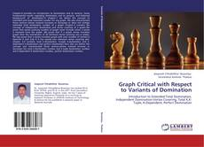Bookcover of Graph Critical with Respect to Variants of Domination