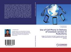 Portada del libro de Use of Cell Phone in Delivery of Livestock services  in Puducherry