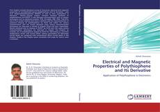 Bookcover of Electrical and Magnetic Properties of Polythiophene and Its Derivative