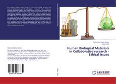 Bookcover of Human Biological Materials  in Collaborative research -  Ethical Issues