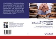 Bookcover of L2 Academic Writing Difficulties & Tutors' Written Feedback