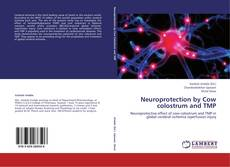 Bookcover of Neuroprotection by Cow colostrum and TMP