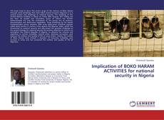 Bookcover of Implication of BOKO HARAM ACTIVITIES for national security in Nigeria