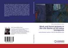 Bookcover of Work and Social Activism in the Life Stories of US Latina Immigrants