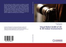 Bookcover of Visual Robot SLAM of 2D & 3D Indoor Environment