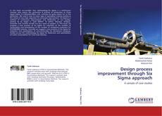 Copertina di Design process improvement through Six Sigma approach