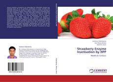 Strawberry Enzyme Inactivation by HPP kitap kapağı