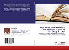 Performance Measurement And Managerial Roles In Secondary Schools kitap kapağı