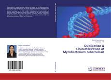 Bookcover of Duplication & Characterization of Mycobacterium tuberculosis