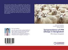 Bookcover of Seroprevalence of PPR (Sheep) in Bangladesh