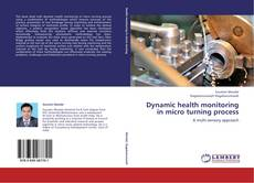 Couverture de Dynamic health monitoring in micro turning process